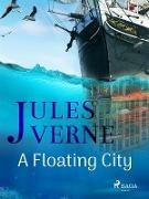 Cover-Bild zu A Floating City (eBook) von Verne, Jules