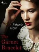 Cover-Bild zu The Garnet Bracelet (eBook) von Kuprin, Aleksandr