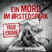 Cover-Bild zu Ein Mord im Ørstedspark (Audio Download) von Anonymous