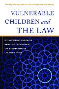 Cover-Bild zu Vulnerable Children and the Law (eBook) von Sheehan, Rosemary (Hrsg.)