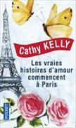 Cover-Bild zu Les Vraies Histoires D'Amour Commencent a Paris von Kelly, Cathy