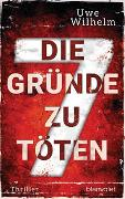 Cover-Bild zu Die sieben Gründe zu töten von Wilhelm, Uwe