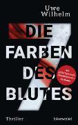 Cover-Bild zu Die sieben Farben des Blutes von Wilhelm, Uwe