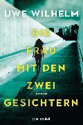 Cover-Bild zu Die Frau mit den zwei Gesichtern (eBook) von Wilhelm, Uwe