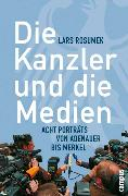 Cover-Bild zu Die Kanzler und die Medien (eBook) von Rosumek, Lars