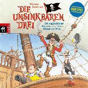 Cover-Bild zu Die Unsinkbaren Drei - Die unglaublichen Abenteuer der besten Piraten der Welt (Audio Download) von Nünnerich, Wilhelm