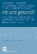 Cover-Bild zu Alt und gesund? (eBook) von Fischer, Claudia
