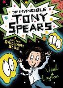 Cover-Bild zu The Invincible Tony Spears and the Brilliant Blob (eBook) von Layton, Neal