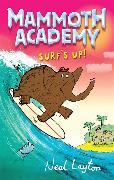 Cover-Bild zu Mammoth Academy: Surf's Up von Layton, Neal