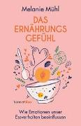 Cover-Bild zu Mühl, Melanie: Das Ernährungsgefühl