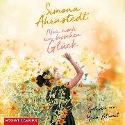 Cover-Bild zu Nur noch ein bisschen Glück (Audio Download) von Ahrnstedt, Simona