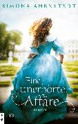 Cover-Bild zu Eine unerhörte Affäre (eBook) von Ahrnstedt, Simona