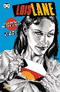 Cover-Bild zu Lois Lane: Reporterin im Fadenkreuz (eBook) von Rucka, Greg