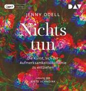 Cover-Bild zu Odell, Jenny: Nichts tun - Oder die Kunst, sich der Aufmerksamkeitsökonomie zu entziehen