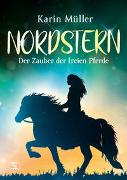 Cover-Bild zu Nordstern - Der Zauber der freien Pferde von Müller, Karin
