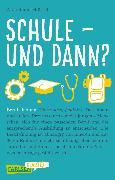 Cover-Bild zu Carlsen Klartext: Schule und dann? Berufsfindung (eBook) von Reumschüssel, Anja