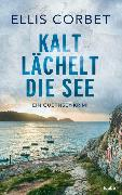 Cover-Bild zu Kalt lächelt die See von Corbet, Ellis