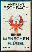 Cover-Bild zu Eines Menschen Flügel (eBook) von Eschbach, Andreas