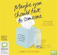 Cover-Bild zu Maybe You Should Talk to Someone von Gottlieb, Lori