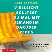 Cover-Bild zu Vielleicht solltest du mal mit jemandem darüber reden (Audio Download) von Gottlieb, Lori