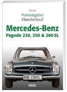 Cover-Bild zu Praxisratgeber Klassikerkauf Mercedes-Benz Pagode 230, 250 & 280 SL von Brass, Chriss