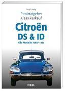 Cover-Bild zu Praxisratgeber Klassikerkauf Citroën DS & ID von Heilig, Rudy A