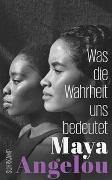 Cover-Bild zu Was die Wahrheit uns bedeutet von Angelou, Maya
