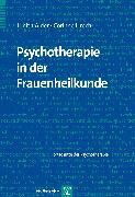 Cover-Bild zu Psychotherapie in der Frauenheilkunde (eBook) von Alder, Judith