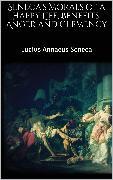 Cover-Bild zu Seneca's Morals of a Happy Life, Benefits, Anger and Clemency (eBook) von Annaeus Seneca, Lucius