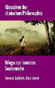 Cover-Bild zu Klassiker der stoischen Philosophie (eBook) von Seneca, Lucius Annaeus
