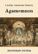 Cover-Bild zu Agamemnon (eBook) von Lucius Annaeus Seneca