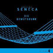Cover-Bild zu Die Gemütsruhe (Audio Download) von Seneca, Lucius Annaeus