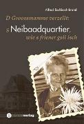 Cover-Bild zu s Neibaadquartier, wie s friener gsii isch von Eschbach-Brand, Alfred