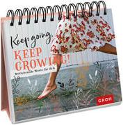 Cover-Bild zu Groh Redaktionsteam (Hrsg.): Keep going, keep growing!