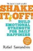 Cover-Bild zu Shake It Off!: Build Emotional Strength for Daily Happiness von Santandreu, Rafael