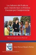 Cover-Bild zu Los Saberes Del Profesor Para Transformar Su Práctica Docente Por Competencias (eBook) von Muñoz, Víctor Manuel Rosario
