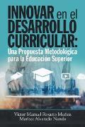 Cover-Bild zu Innovar En El Desarrollo Curricular: Una Propuesta Metodológica Para La Educación Superior (eBook) von Muñoz, Víctor Manuel Rosario