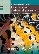 Cover-Bild zu La educación ambiental por venir (eBook) von Echeverri, Ana Patricia Noguera de