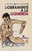 Cover-Bild zu Ligeramente a la izquierda (eBook) von Aguirre, Juan Manuel Muñoz