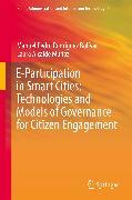 Cover-Bild zu E-Participation in Smart Cities: Technologies and Models of Governance for Citizen Engagement (eBook) von Rodríguez Bolívar, Manuel Pedro