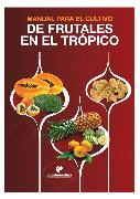 Cover-Bild zu Manual para el cultivo de frutales en el trópico (eBook) von Ramírez, Fernando