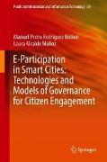 Cover-Bild zu E-Participation in Smart Cities: Technologies and Models of Governance for Citizen Engagement von Rodríguez Bolívar, Manuel Pedro