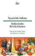 Cover-Bild zu Specialità italiane, Italienische Köstlichkeiten von Marano, Massimo