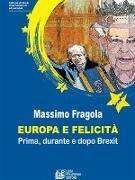 Cover-Bild zu Europa e felicità. Prima, durante e dopo Brexit (eBook) von Fragola, Massimo