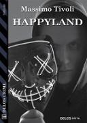Cover-Bild zu Happyland (eBook) von Tivoli, Massimo