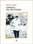 Cover-Bild zu Correndo... tra i miei pensieri (eBook) von Baldi, Massimo
