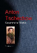 Cover-Bild zu Gesammelte Werke (eBook) von Tschechow, Anton