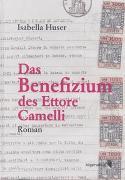 Cover-Bild zu Das Benefizium des Ettore Camelli von Huser, Isabella