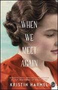 Cover-Bild zu When We Meet Again (eBook) von Harmel, Kristin