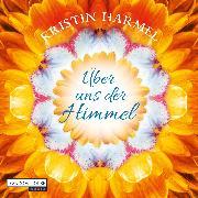 Cover-Bild zu Über uns der Himmel (Audio Download) von Harmel, Kristin